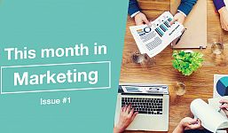 This Month in Marketing - Issue #1 March
