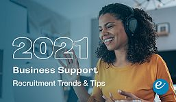 Business Support Recruitment Trends & Tips in 2021