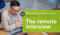 Recruiting in a Remote World - The Remote Interview
