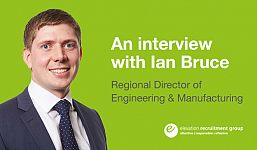 Q&A with Ian Bruce – Regional Director of Engineering & Manufacturing