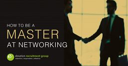 How to be a master at networking