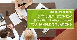 Our expert advice on answering difficult interview questions about how you handle situations