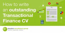How to write an effective CV for transactional finance opportunities