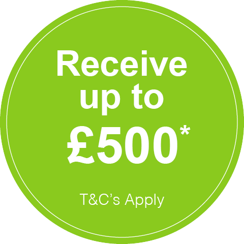 Receive £500 T&C's Apply